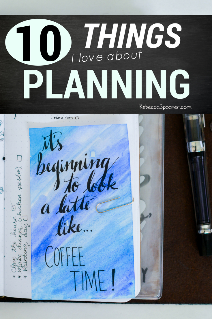 10 reasons I love planning